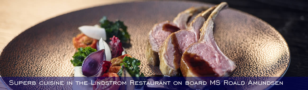 Superb cuisine in the Lindstrom Restaurant on board MS Roald Amundsen